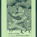 """""""The 12 Terrors of Christmas"""" by John Updike is illustrated by Edward Gorey. Revised Edition, 2006, $15"""