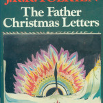 The Father Christmas Letters was published in 1976 and instantly became a classic. J.R.R. Tolkien wrote these to his children during the way beginning in 1920. $25.00 Red cover 2004 $12.00