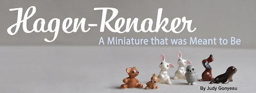 Hagen-Renaker - A Miniature that was Meant to Be