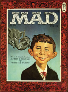 The first cover to feature  Alfred E. Neuman   MAD No. 30 (December 1956), painted by  Norman Mingo. Mingo's initial version was the  archetype for all future versions of Alfred.