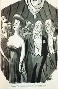 """Funny, I've been entertaining the same wild hope."" Illustration by Peter Arno"
