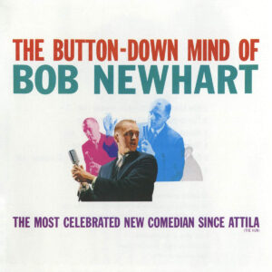 """The Button-Down Mind of Bob Newhart The back of the album starts out with """"You may find this hard to believe, but Bob Newhart really is an earthling."""""""