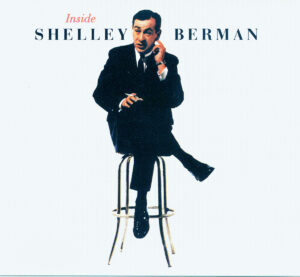 """Inside Shelley Berman According to the liner notes, """"This album is a recording of Shelley Berman actually doing one of his night club acts. It's a new idea in records, just as Shelley is comparatively new in cafes."""""""