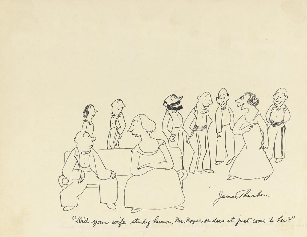 "Thurber, James: ""Did your wife study humor, Mr. Noyes, or does it just come to her?"" original pen-and-ink drawing signed ""James Thurber,"" 1930s. Estimate: $3,000-5,000, sold for $9,600 at Sotheby's in 2007"