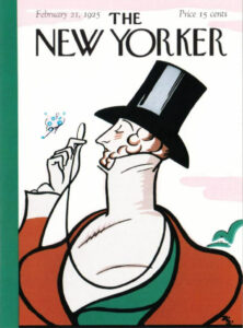 The first cover by Rea Irvin (Feb. 21, 1925) establishing the personification of the New Yorker as Eustas Tilly