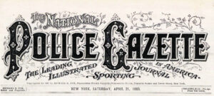 The National Police Gazette, Saturday, April 21, 1883
